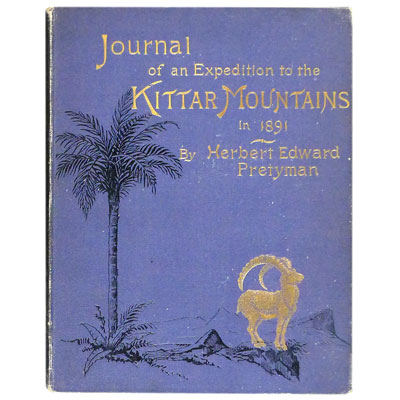 Journal of Herbert Edward Pretyman, Lieutenant Grenadier Guards - Written during his Expedition to the Kittar Mountains, between Kenneh (on the Nile) and the Red Sea. 1891 - Inscribed